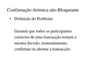 Confirmação Atómica não-Bloqueante