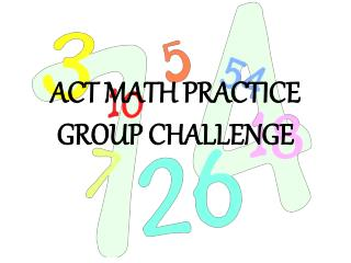 ACT MATH PRACTICE  GROUP CHALLENGE