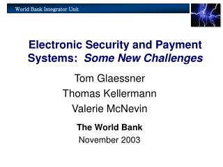 Electronic Security and Payment Systems:  Some New Challenges