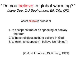 Do you believe in global warming  Jane Doe, OU Sophomore, Elk City, OK