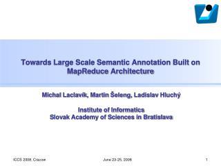 Towards Large Scale Semantic Annotation Built on  MapReduce  Architecture