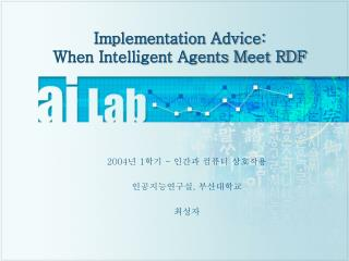 Implementation Advice: When Intelligent Agents Meet RDF