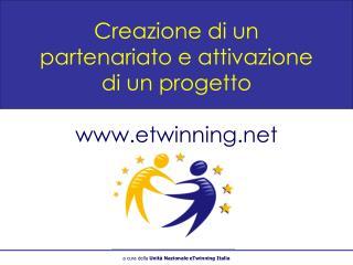 Creazione di un partenariato e attivazione di un progetto  etwinning