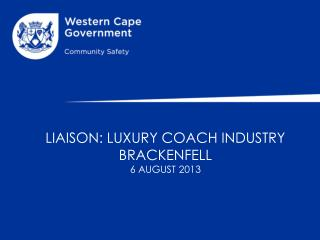 LIAISON: LUXURY COACH INDUSTRY BRACKENFELL 6 AUGUST 2013