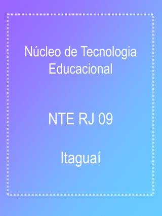 N�cleo de Tecnologia Educacional NTE RJ 09 Itagua�