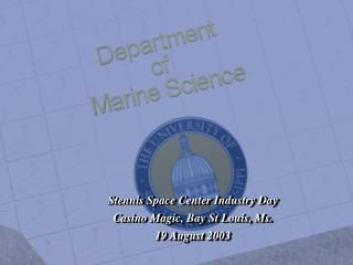 Stennis Space Center Industry Day Casino Magic, Bay St Louis, Ms. 19 August 2003
