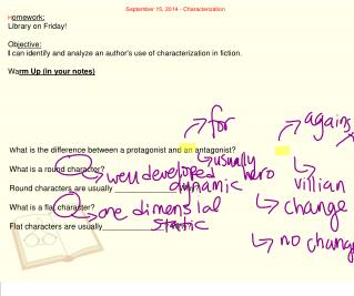 September 15, 2014 - Characterization H omework:  L ibrary on Friday! Ob jective: