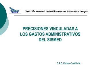 PRECISIONES VINCULADAS A LOS GASTOS ADMINISTRATIVOS DEL SISMED