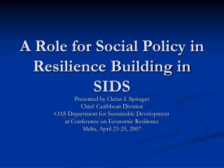 A Role for Social Policy in Resilience Building in SIDS