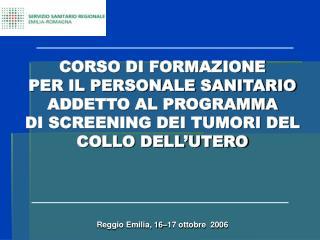 Reggio Emilia, 16–17 ottobre  2006