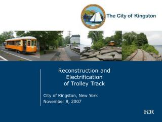 Reconstruction and  Electrification  of Trolley Track