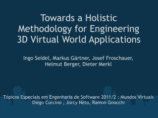 Towards a Holistic Methodology for Engineering 3D Virtual World Applications