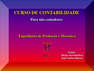 Fonte : Sérgio  de Iudícibus José Carlos Marion