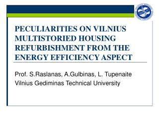 PECULIARITIES ON VILNIUS MULTISTORIED HOUSING REFURBISHMENT FROM THE ENERGY EFFICIENCY ASPECT