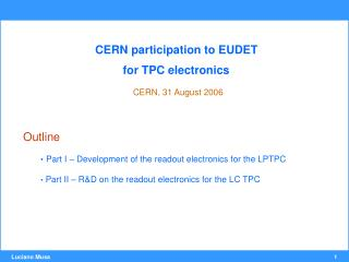 CERN participation to EUDET  for TPC electronics CERN, 31 August 2006