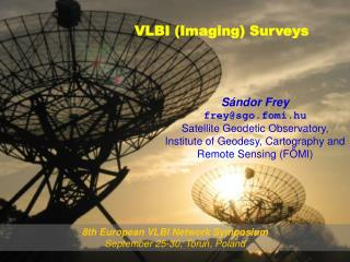 Sándor  Frey frey@sgo.fomi.hu Satellite Geodetic Observatory,