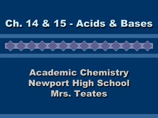Academic Chemistry Newport High School Mrs. Teates