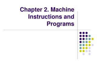 Chapter 2. Machine Instructions and Programs