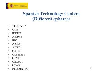 Spanish Technology Centers  ( Different spheres )