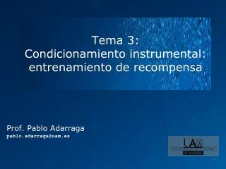 Tema 3:  Condicionamiento instrumental: entrenamiento de recompensa
