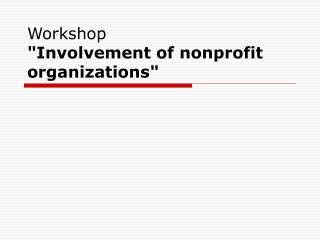 "Workshop ""Involvement of nonprofit organizations"""