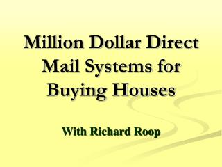Million Dollar Direct Mail Systems for Buying Houses