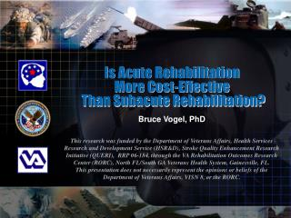 Is Acute Rehabilitation  More Cost-Effective  Than Subacute Rehabilitation?