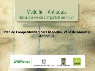 Plan de Competitividad para Medellín, Valle de Aburrá y Antioquia