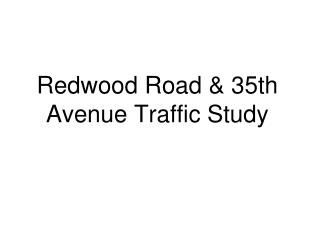 Redwood Road & 35th Avenue Traffic Study