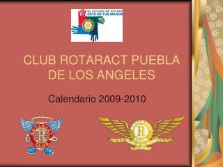 CLUB ROTARACT PUEBLA DE LOS ANGELES