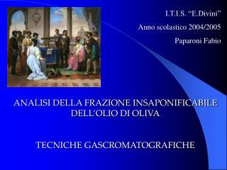 """I.T.I.S. """"E.Divini"""" Anno scolastico 2004/2005 Paparoni Fabio"""