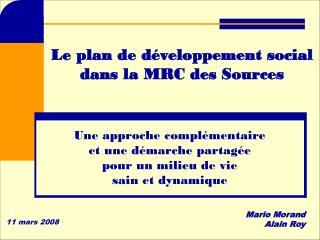 Le plan de d�veloppement social  dans la MRC des Sources