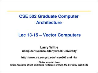 CSE 502 Graduate Computer Architecture  Lec 13-15 – Vector Computers