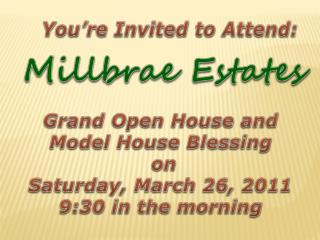 Grand Open House and Model House Blessing  on Saturday, March 26, 2011 9:30 in the morning