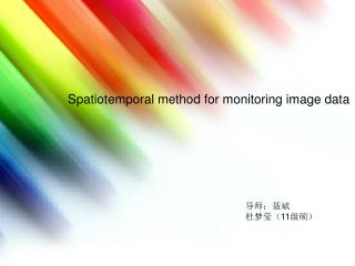 Spatiotemporal method for monitoring image data