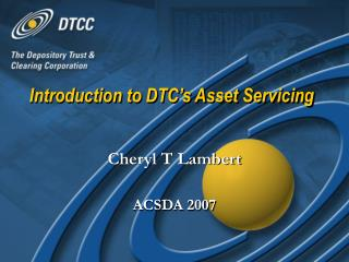 Introduction to DTC's Asset Servicing