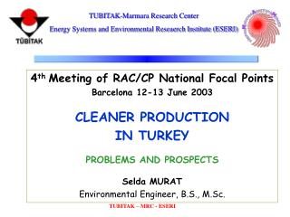 4 th  Meeting of RAC/CP National Focal Points Barcelona 12-13 June 2003 CLEANER PRODUCTION