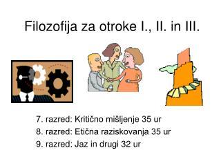 Filozofija za otroke I., II. in III.