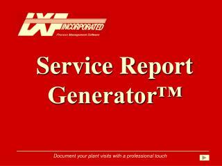 Service Report  Generator™