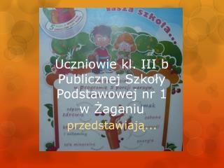 Uczniowie kl. III b Publicznej Szkoły Podstawowej nr 1  w Żaganiu