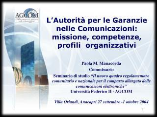 L�Autorit� per le Garanzie nelle Comunicazioni: missione, competenze, profili  organizzativi