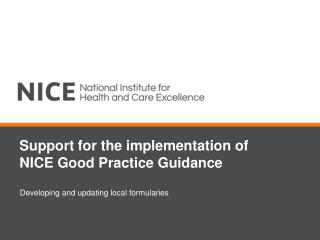 Support for the implementation of  NICE Good Practice Guidance