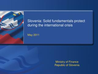 Slovenia: Solid fundamentals protect during the international crisis