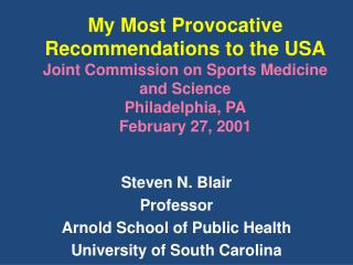 My Most Provocative Recommendations to the USA Joint Commission on Sports Medicine and Science Philadelphia, PA February