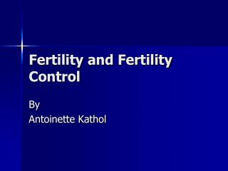 Fertility and Fertility Control
