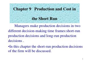 Chapter 9 Production and Cost in the Short Run
