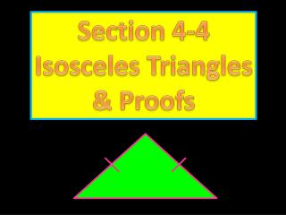 Section 4-4 Isosceles Triangles & Proofs