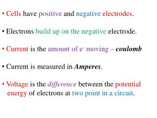 Cells  have  positive  and  negative electrodes .