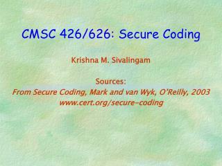 CMSC 426/626: Secure Coding