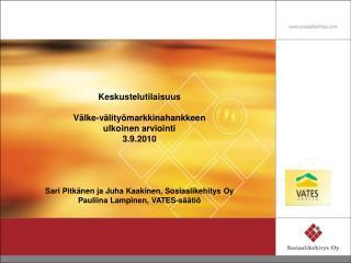 Keskustelutilaisuus V�lke-v�lity�markkinahankkeen ulkoinen arviointi 3.9.2010